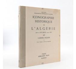 ICONOGRAPHIE HISTORIQUE DE L'ALGERIE, DEPUIS LE XVIe SIECLE JUSQU'A 1871.